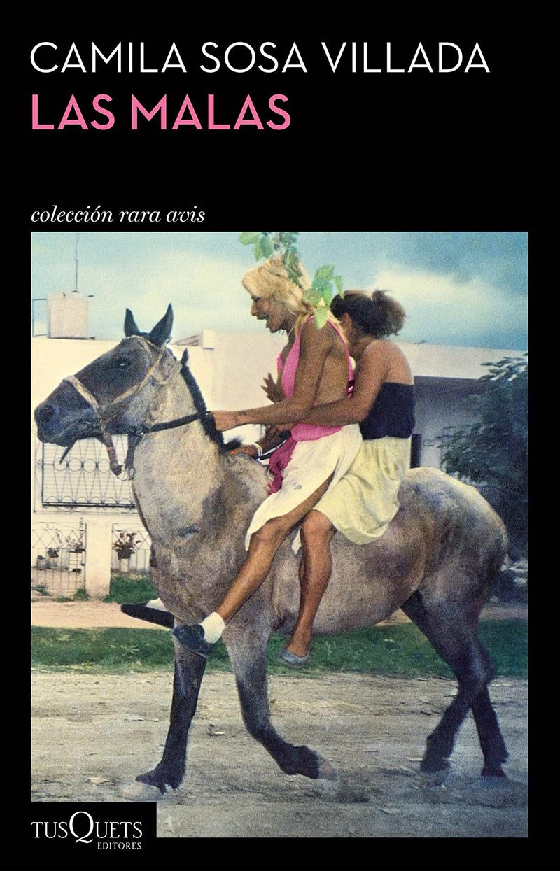 """""""La malas"""", de Camila Sosa Villada, entre los 100 mejores libros en español escritos por mujeres"""